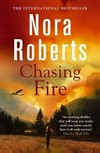 Chasing fire / Nora Roberts.