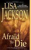 Afraid to die / Lisa Jackson.