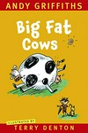 Big fat cows / Andy Griffiths; illustrated by Terry Denton.